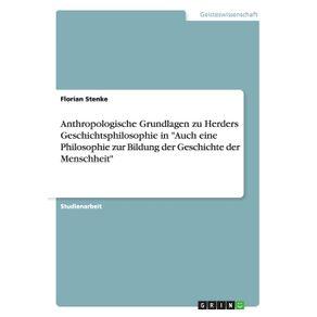 Anthropologische-Grundlagen-zu-Herders-Geschichtsphilosophie-in-Auch-eine-Philosophie-zur-Bildung-der-Geschichte-der-Menschheit