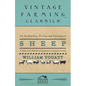 On-the-Breeding-Rearing-and-Fattening-of-Sheep---A-Guide-to-the-Methods-and-Equipment-of-Livestock-Farming