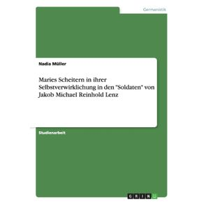 Maries-Scheitern-in-ihrer-Selbstverwirklichung-in-den-Soldaten-von-Jakob-Michael-Reinhold-Lenz
