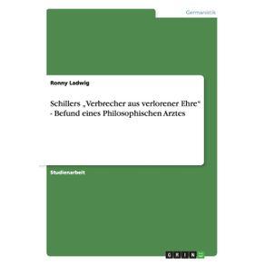 """Schillers-""""Verbrecher-aus-verlorener-Ehre---Befund-eines-Philosophischen-Arztes"""