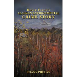 Doyle-Flynns-Alaskan-Environmental-Crime-Story