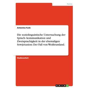 Die-soziolinguistische-Untersuchung-der-Sprach--kommunikation-und-Zweisprachigkeit-in-der-ehemaligen-Sowjetunion