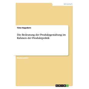 Die-Bedeutung-der-Produktgestaltung-im-Rahmen-der-Produktpolitik