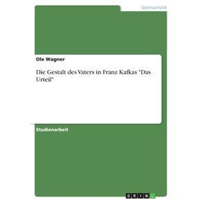 Die-Gestalt-des-Vaters-in-Franz-Kafkas-Das-Urteil