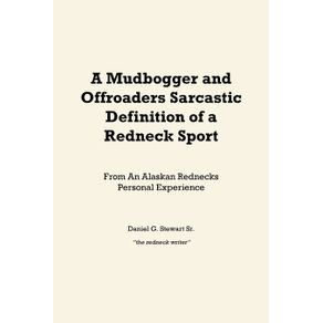 A-Mudbogger-and-Offroaders-Sarcastic-Definition-of-a-Redneck-Sport