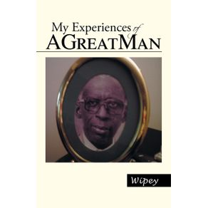 My-Experiences-of-a-Great-Man