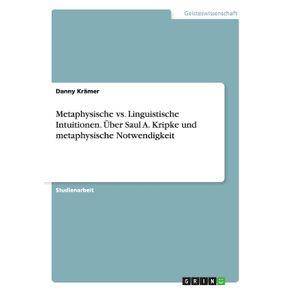 Metaphysische-vs.-Linguistische-Intuitionen.-Uber-Saul-A.-Kripke-und-metaphysische-Notwendigkeit