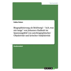 Biographisierung-als-Belebung----Ach-was-mir-lange-von-Johannes-Hadlaub-im-Spannungsfeld-von-autobiographischer-Objektivitat-und-lyrischer-Subjektivitat