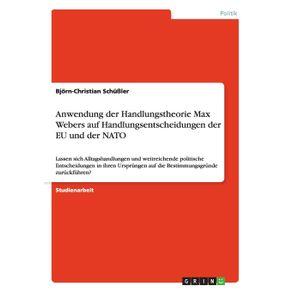 Anwendung-der-Handlungstheorie-Max-Webers-auf-Handlungsentscheidungen-der-EU-und-der-NATO