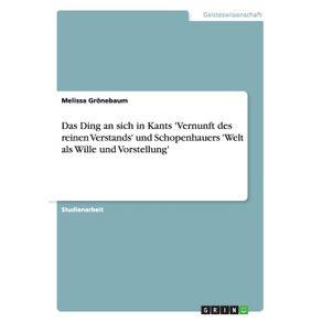 Das-Ding-an-sich-in-Kants-Vernunft-des-reinen-Verstands-und-Schopenhauers-Welt-als-Wille-und-Vorstellung