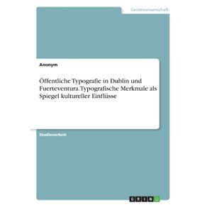Offentliche-Typografie-in-Dublin-und-Fuerteventura.-Typografische-Merkmale-als-Spiegel-kultureller-Einflusse
