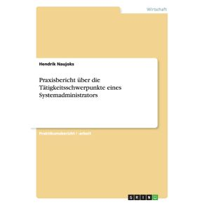 Praxisbericht-uber-die-Tatigkeitsschwerpunkte-eines-Systemadministrators