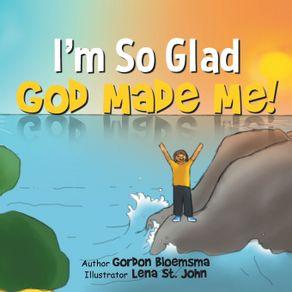 Im-So-Glad-God-Made-Me-