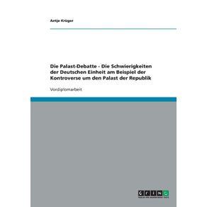 Die-Palast-Debatte---Die-Schwierigkeiten-der-Deutschen-Einheit-am-Beispiel-der-Kontroverse-um-den-Palast-der-Republik