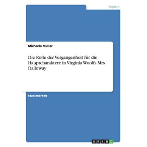 Die-Rolle-der-Vergangenheit-fur-die-Hauptcharaktere-in-Virginia-Woolfs-Mrs-Dalloway
