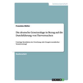 Die-deutsche-Gesetzeslage-in-Bezug-auf-die-Durchfuhrung-von-Tierversuchen