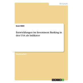 Entwicklungen-im-Investment-Banking-in-den-USA-als-Indikator