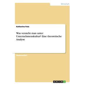 Was-versteht-man-unter-Unternehmenskultur--Eine-theoretische-Analyse