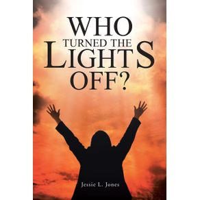 Who-Turned-The-Lights-Off-