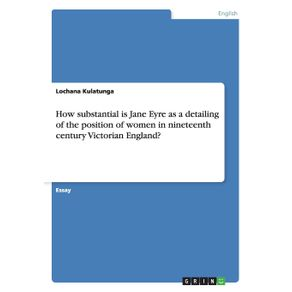 How-substantial-is-Jane-Eyre-as-a-detailing-of-the-position-of-women-in-nineteenth-century-Victorian-England-