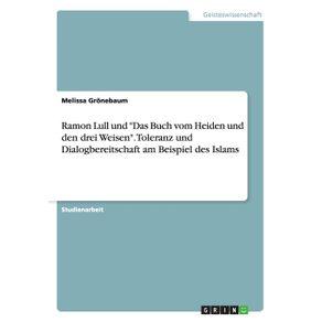Ramon-Lull-und-Das-Buch-vom-Heiden-und-den-drei-Weisen.-Toleranz-und-Dialogbereitschaft-am-Beispiel-des-Islams