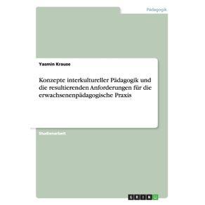 Konzepte-interkultureller-Padagogik-und-die-resultierenden-Anforderungen-fur-die-erwachsenenpadagogische-Praxis