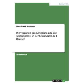 Die-Vorgaben-des-Lehrplans-und-die-Schreibpraxis-in-der-Sekundarstufe-I-Deutsch