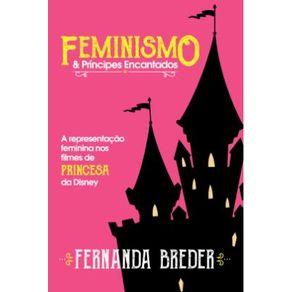 Feminismo---principes-encantados---A-representacao-feminina-nos-filmes-de-princesa-da-Disney