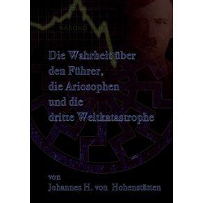 Die-Wahrheit-uber-den-Fuhrer-die-Ariosophen-und-die-dritte-Weltkatastrophe