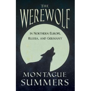 The-Werewolf-in-Northern-Europe-Russia-and-Germany--Fantasy-and-Horror-Classics-