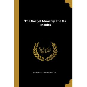 The-Gospel-Ministry-and-Its-Results