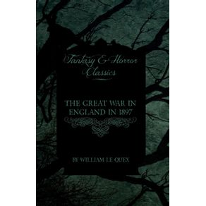 The-Great-War-in-England-in-1897--Fantasy-and-Horror-Classics-
