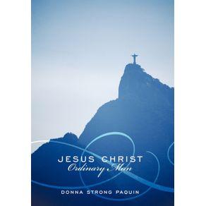 Jesus-Christ-Ordinary-Man