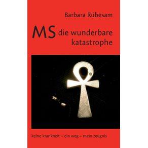 MS---die-wunderbare-Katastrophe