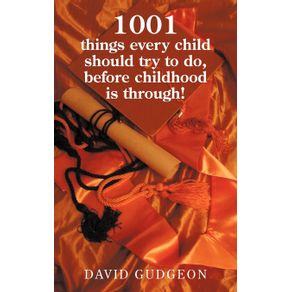 1001-Things-Every-Child-Should-Try-to-Do-Before-Childhood-Is-Through-