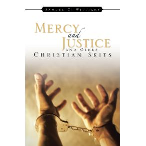 Mercy-and-Justice-and-Other-Christian-Skits