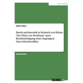 Macht-und-Autoritat-in-Heinrich-von-Kleists-Der-Prinz-von-Homburg-unter-Berucksichtigung-eines-angelegten-Vater-Sohn-Konflikts