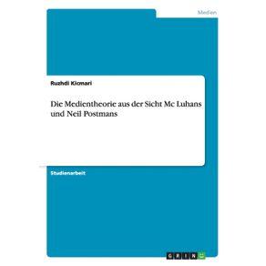 Die-Medientheorie-aus-der-Sicht-Mc-Luhans-und-Neil-Postmans