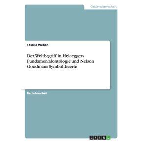Der-Weltbegriff-in-Heideggers-Fundamentalontologie-und-Nelson-Goodmans-Symboltheorie