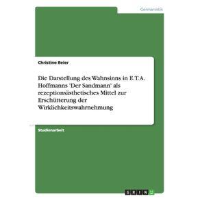 Die-Darstellung-des-Wahnsinns-in-E.-T.-A.-Hoffmanns-Der-Sandmann-als-rezeptionsasthetisches-Mittel-zur-Erschutterung-der-Wirklichkeitswahrnehmung