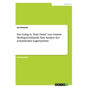 Der-Gulag-in-Inny-Swiat-von-Gustaw-Herling-Grudzinski.-Eine-Analyse-des-sowjetischen-Lagersystems