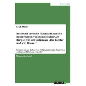 """Inwieweit-vertiefen-Filmadaptionen-die-Interpretation-von-Romantexten--Am-Beispiel-von-der-Verfilmung-""""Der-Richter-und-sein-Henker"""