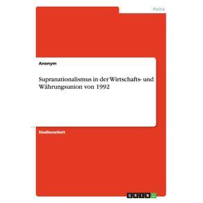 Supranationalismus-in-der-Wirtschafts--und-Wahrungsunion-von-1992