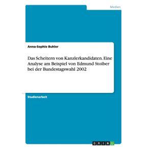 Das-Scheitern-von-Kanzlerkandidaten.-Eine-Analyse-am-Beispiel-von-Edmund-Stoiber-bei-der-Bundestagswahl-2002