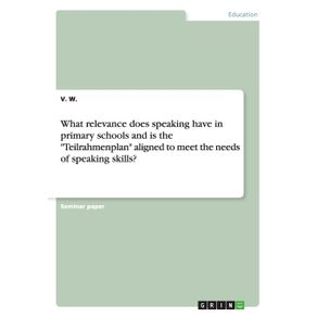 What-relevance-does-speaking-have-in-primary-schools-and-is-the-Teilrahmenplan-aligned-to-meet-the-needs-of-speaking-skills-