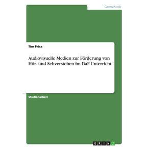 Audiovisuelle-Medien-zur-Forderung-von-Hor--und-Sehverstehen-im-DaF-Unterricht