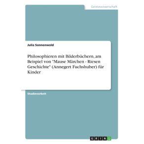 Philosophieren-mit-Bilderbuchern-am-Beispiel-von-Mause-Marchen---Riesen-Geschichte--Annegert-Fuchshuber--fur-Kinder