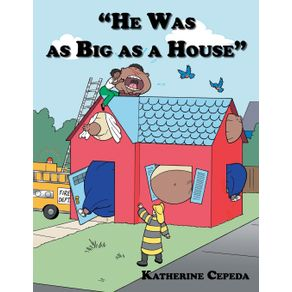 HE-WAS-AS-BIG-AS-A-HOUSE
