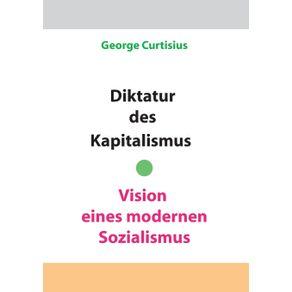 Diktatur-des-Kapitalismus---Vision-eines-modernen-Sozialismus