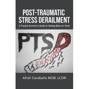 Post-Traumatic-Stress-Derailment